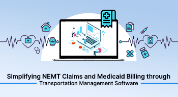 simplifying nemt claims and medicaid billing through transportation management